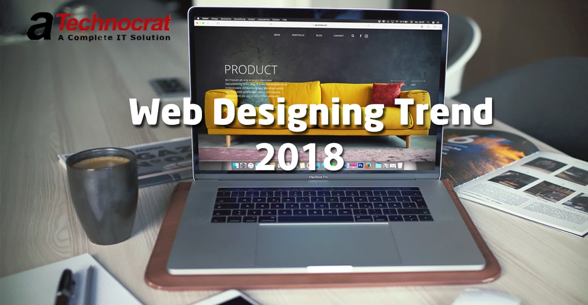 Web Designing Trend of 2018